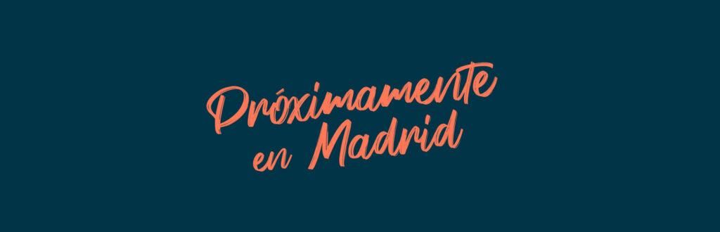 Muy pronto en Madrid